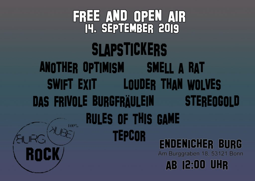 Unser Line Up Slapstickers Another optimism Smell a Rat Swift Exit Louder Than Wolves Das Frivole Burgfräulein Stereogold Rules of this Game Tepcor